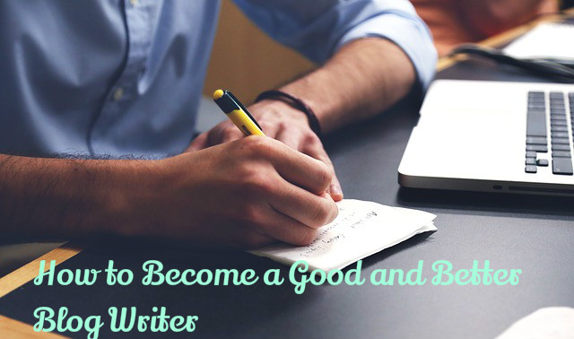 Become Better Blog Writer