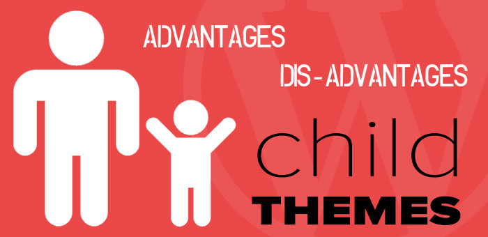 WordPress Child Themes Pros Cons