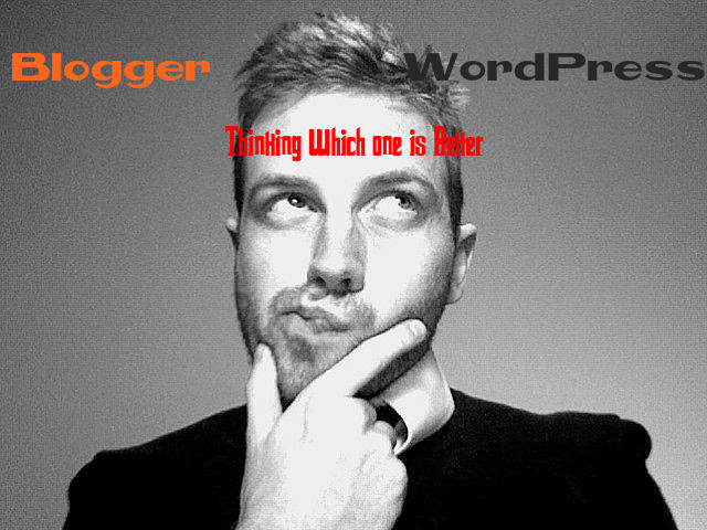 Wordpress or Blogger - Which is Best