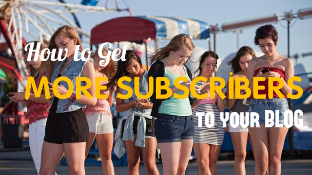 Getting More Blog Subscribers