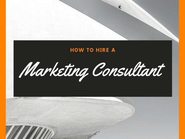 Hire a Marketing Consultant