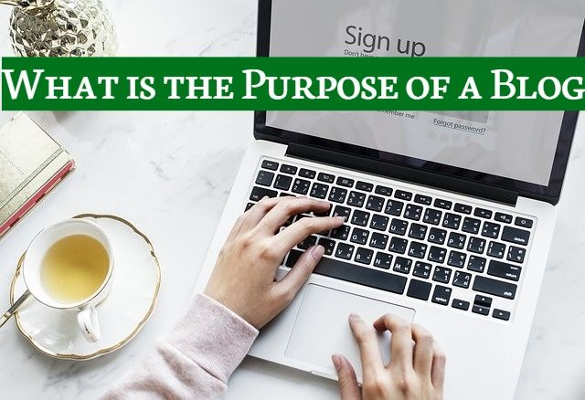 Purpose of a Blog