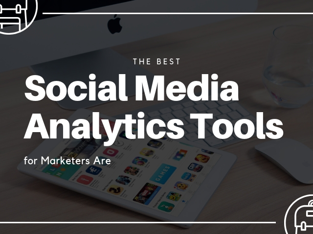 Best Social Media Analytics Tools