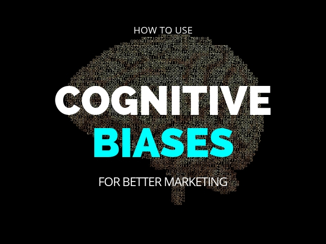 Cognitive Biases for Marketing