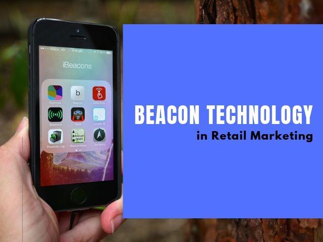 Beacon Technology in Retail Marketing