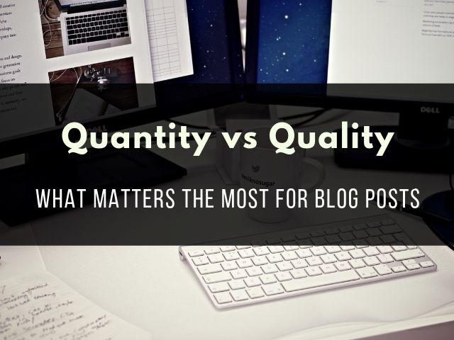 Quantity vs Quality Blog Posts