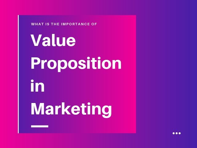 Value Proposition in Marketing