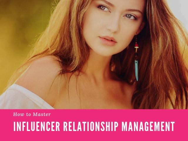 Influencer Relationship Management