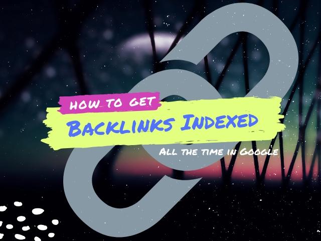 Get Backlinks Indexed Google