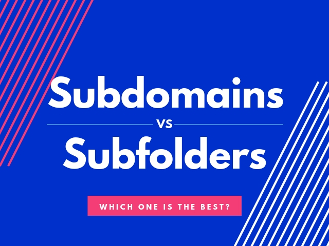SEO for Subdomains vs Subfolders