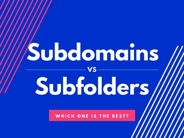 SEO for Subdomains vs Subfolders