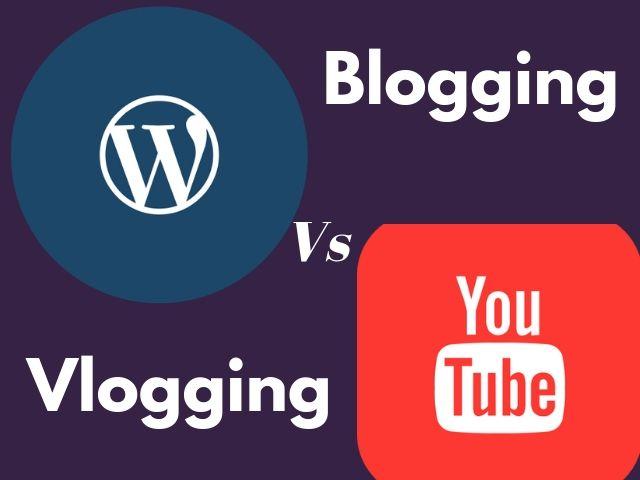 Blogging Vs Vlogging