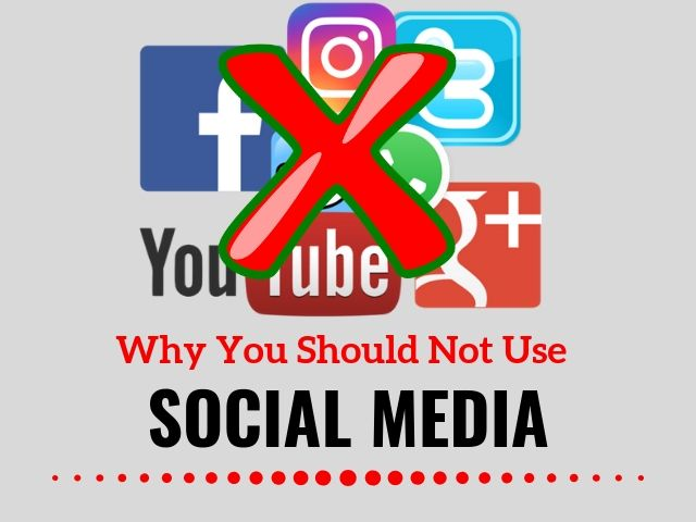 Not Use Social Media