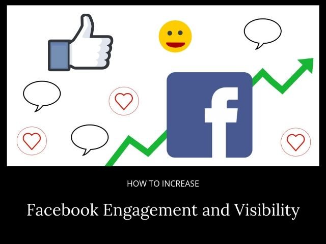 Facebook Engagement and Visibility