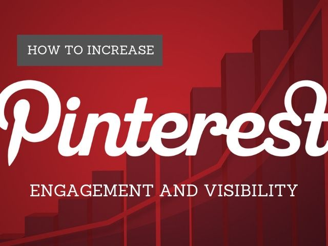 Pinterest Engagement and Visibility