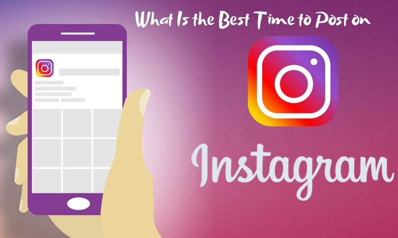 What Is the Best Time to Post on Instagram in 2020?