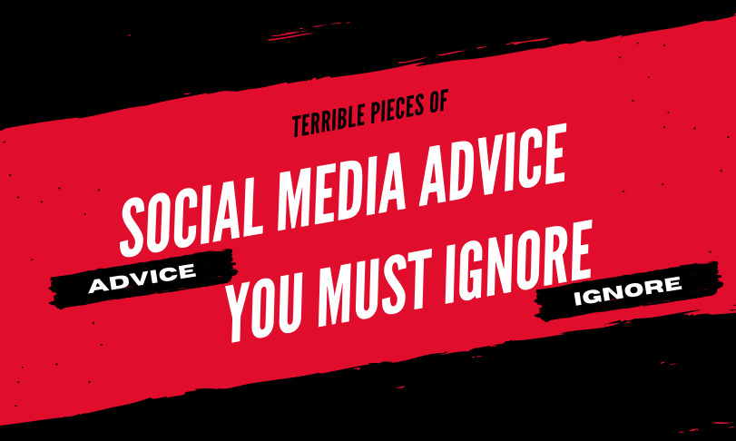 Social Media Advice You Must Ignore