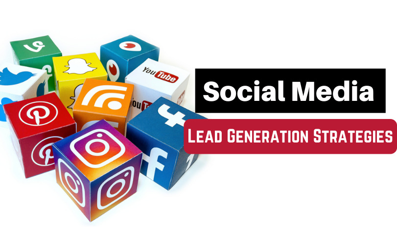 Social Media Lead Generation Strategies